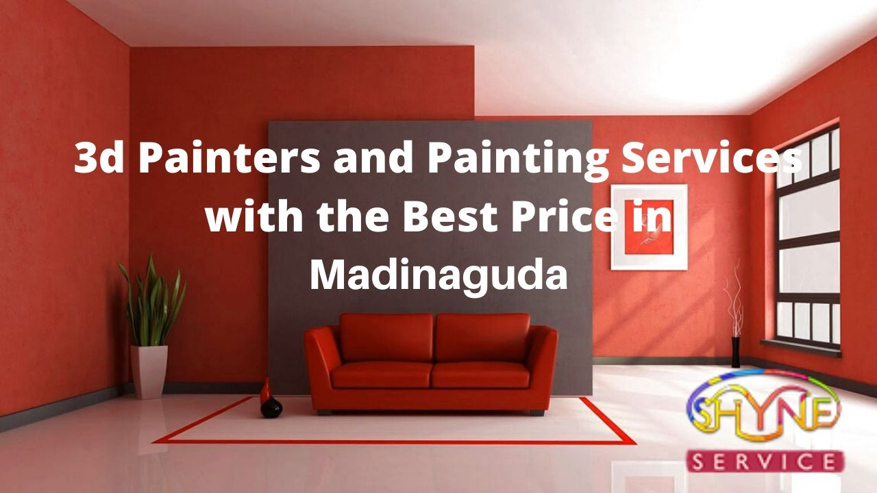 3d painters and painting services with the best price in madinaguda