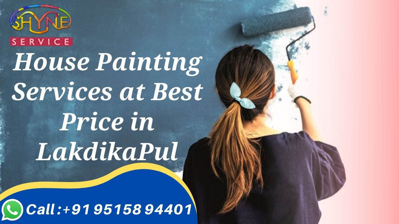 House Painting Services at Best Price in Lakdikapul