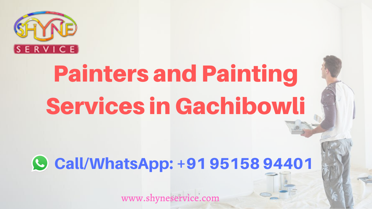 Painters and painting services in Gachibowli