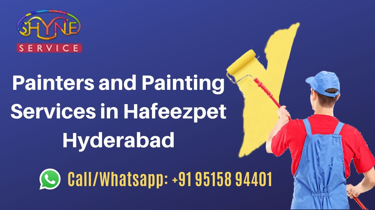 Painters and painting services in Hafeezpet Hyderabad