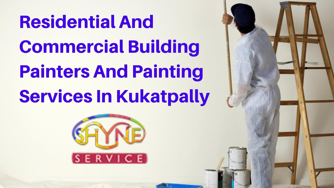 residential and commercial building painters and painting services in kukatpally