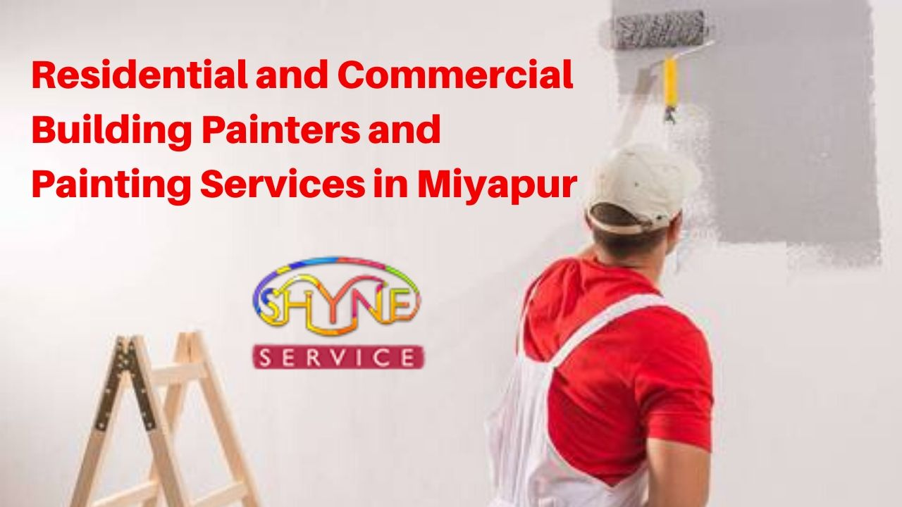 residential and commercial building painters and painting services with best price in miyapur