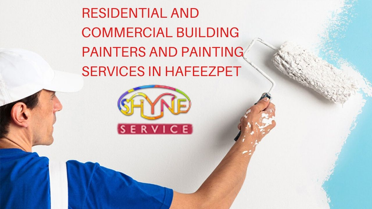residential and commercial building painters and painting services in hafeezpet