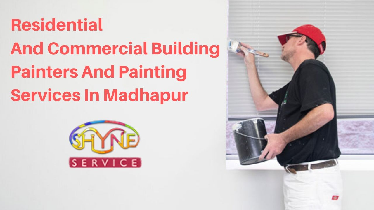 residential and commercial building painters and painting services in madhapur